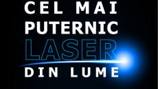 Cel mai puternic laser din lume, prezentat la UPT